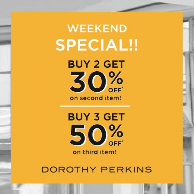 Dorothy Perkins Weekend Speacial