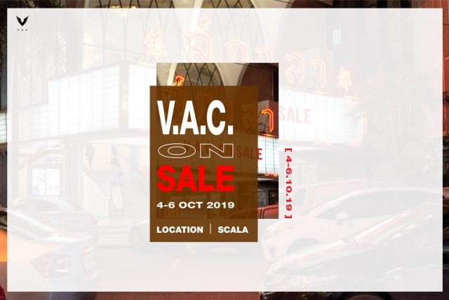 VAC ON SALE @ สกาล่า สยามสแควร์ 4 - 6 ตุลาคม 2562